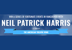 Win a Series of Fortunate Events In Vancouver with Neil Patrick Harris!