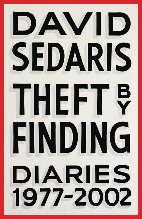 "#5. Theft By Finding Diaries 1977-2016 by David Sedaris. ""From bestselling author David Sedaris, for the first time in print: selections from the diaries that are the source of his remarkable autobiographical essays."" (Image: Little Brown)"