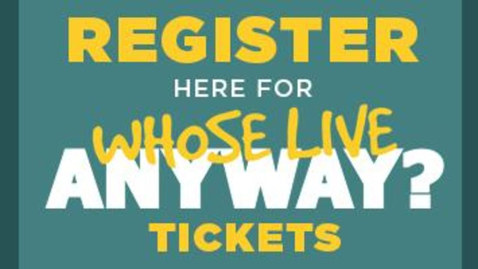 WHOSE LIVE ANYWAY TICKET GIVE-AWAY